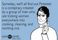 Funny quotes about Pinterest #Someecards