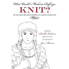 What Would Madame Defarge Knit?