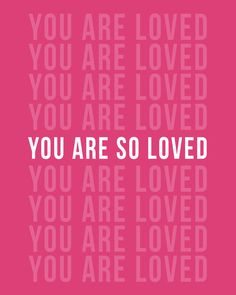 Art Print: You Are So Loved