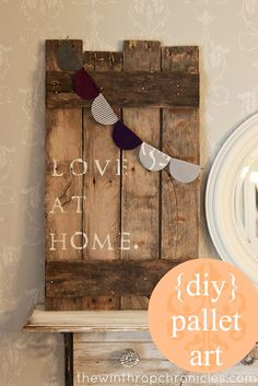 love at home deconstructed pallet art