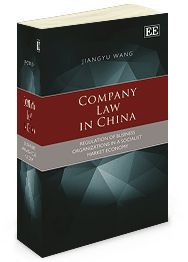 Company Law in China: Regulation of business organizations in a socialist market economy - by JiangYu Wang - June 2014
