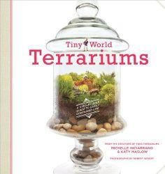 Tiny World Terrariums: A Step-by-Step Guide to Easily Contained Life by Michelle Inciarrano, U$13 miniatur garden, garden girl, book, tini garden, terrarium, garden fairi