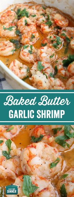 Quick and easy Baked Butter Garlic Shrimp, perfect on there own or delicious tossed with your favorite pasta. H