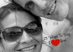 """25 Ways to Show Him That You Love Him - Sometimes you just can't beat a plain ol' """"I LOVE YOU"""", but here are 25 other ideas to show your love, not just in words but in action as well.  What are some simple ways you do? relationship"""