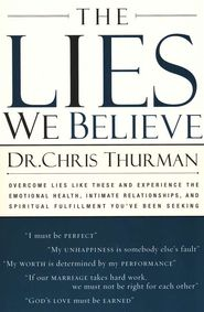 """Hmm... """"The lies you believe are destroying you. Every day lies you've learned from parents, friends, church, and society play like a broken record in your head. Some of the lies may be """"I must have everyone's love and approval"""" or """"A good Christian doesn't feel angry or depressed."""" In The Lies We Believe, Dr. Chris Thurman helps you understand what lies you are believing, how they are damaging your life, and what to do about them"""""""