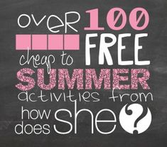 Over 100 Cheap to FREE Summer Activities to do in your own home, yard, city, and more! Pin Now...read later! #summer #freeactivities #howdoesshe