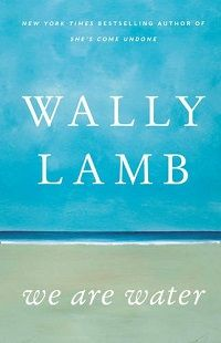 We Are Water by Wally Lamb, finished January 2014. I love Wally Lamb and this book didn't disappoint. There were some troubling chapters to read but it still made for a beautiful story.