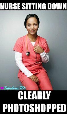 Nurse sitting down.....clearly photoshopped. Nurse humor. Nursing funny. Registered Nurse. RN. Nursing student.