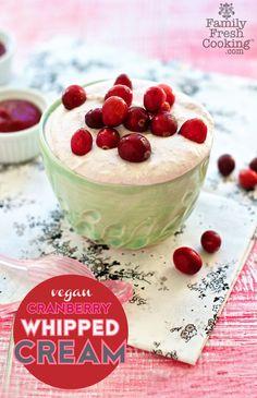 Vegan Cranberry Whipped Cream on FamilyFreshCooking.com © MarlaMeridith.com #Thanksgiving #Holiday #Christmas