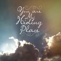 you are my hiding place you always fill my heart with songs of deliverance whenever I feel afraid I will trust in you