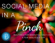 Social Media in a Pinch - What to do if you only have a few minutes