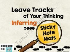 Leave Tracks of Your Thinking: Inferring with Sticky Note Mats from WingedOne on TeachersNotebook.com -  (4 pages)  - Have students Leave Tracks of Their Thinking with Sticky Note Mats!