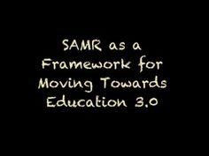 SAMR as a Framework for Moving Towards Education 3.0