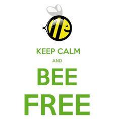 KEEP CALM AND BEE FREE
