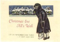 Interesting article about counterfeit Christmas cards dropped by the Germans and Japanese on US soldiers during WWII. For over 50 years they have prepared fake Christmas cards that featured those wonderful holiday images as propaganda in an attempt to demoralize the American soldier, make him homesick, and cause him to consider surrender.