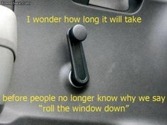 food for thought, 90s kid, funny pictures, funni, old school, first car, 10 years, windows, rolls
