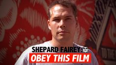 Shepard Fairey: Obey This Film.