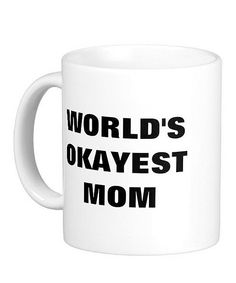 'World's Okayest Mom' Mug