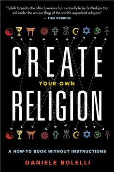 """In """"Create Your Own Religion"""" author Daniele Bolelli examines how different religions have answered the key questions of human existence—from the existence of God and attitudes about sex, to beliefs about the afterlife, """"moral"""" behavior and gender roles. Bolelli shows how one's most deeply held beliefs must be questioned in order to achieve liberation of the mind."""