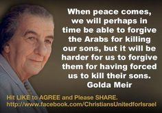 Profound statement from Golda Meir, Israel's fourth Prime Minister.