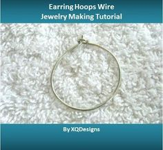 - How to make Earring Hoops Wire Jewerly