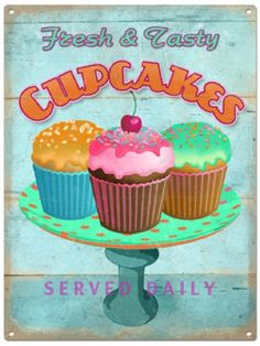 Fresh and Tasty Cupcakes Metal Sign