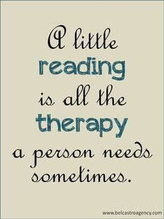 A little reading is all the therapy a person needs sometimes.