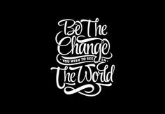 Be The Change!  Artwork