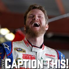 Dale Earnhardt, Jr needs your caption! What'cha got?