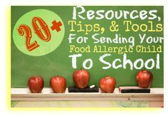 20 + Resources, Tips, and Tools for Sending Your Food Allergic Kids Off to School