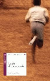 La piel de la memoria, Jordi Sierra i Fabra (Edelvives). Emocionante y dura historia de un niño africano que lucha por escapar de su destino. (Primer ciclo de ESO)