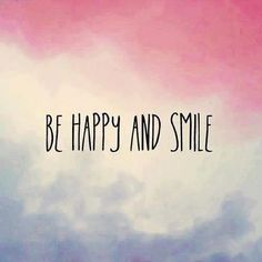 Be happy and smile ~