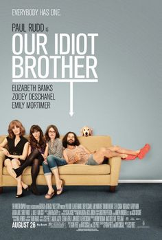 Our Idiot Brother.