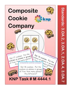 """Composite Cookie Company"" - Share items equally into a given number of groups and find the total. Supports learning Common Core Standards: 3.OA.2, 3.OA.1, 2.OA.4, 3.OA.7 [KNP Task # M 4444.1]"