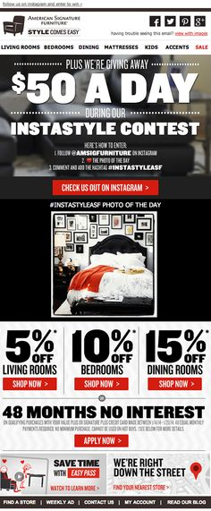 American Signature Furniture embedded the latest Instagram picture with #INSTASTYLEASF into this email promoting the InstaStyle $50 giveaway contest. #emailmarketing #socialmedia #retail #realtime
