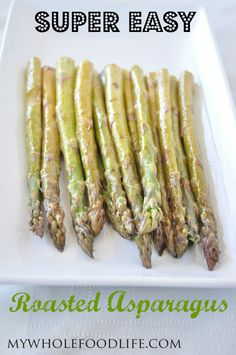 Super Easy Roasted Asparagus.  A fool proof recipe that everyone will love!  Perfect for Easter. #vegan #glutenfree #healthy #vegetables