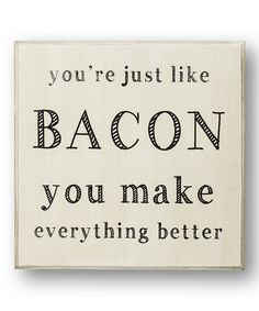 Just Like Bacon sign