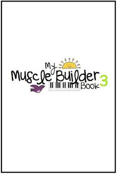 The Teaching Studio: My Muscle Builder Book: Level 3!