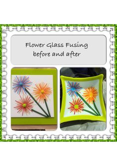 Flower Glass Fusing Bowl before and after