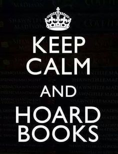 books, tiny houses, book hoarder, librari, hoard book, keep calm, motto, bookworm, zombie apocalypse
