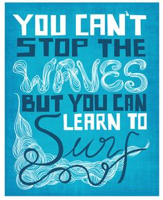 Inspirational Print Quote Art, Motivational Surfing Poster, Inspiring Quote Art / Inspirational Saying Typography in Blue. $19.00, via Etsy.