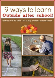 9 Learning Activities for Outside (and a new After School Linky!) - The Measured Mom