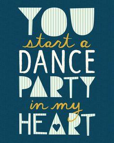 you start a dance party in my heart <3 this