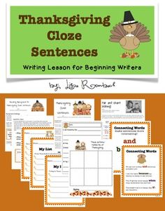 Thanksgiving Cloze Sentences Writing Lesson for beginning writers (learn about connecting words, writes lists of ideas, complete cloze sentences, illustration page included as well) $
