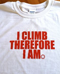 I Climb Therefore I Am Cycling T-shirt