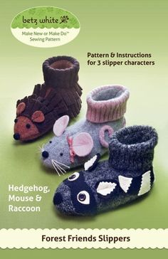 Forest Friends Slippers - PDF PATTERN. $12.95, via Etsy. repurpose sweaters into slippers!