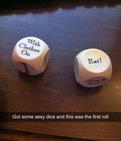 Calm down sexy dice...lol