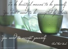 you need to accept yourself.