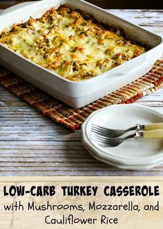 Low-Carb Turkey Casserole with Mushrooms, Mozzarella, and Cauliflower Rice; you can also make this delicious dish with chicken if you don't have leftover turkey. [from KalynsKitchen.com] #LowCarb #GlutenFree