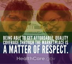 Being able to get affordable, quality coverage through the Marketplace is a matter of respect.